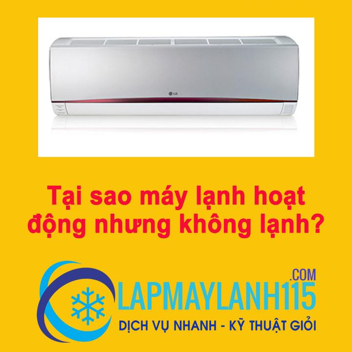 Tại sao máy lạnh hoạt động nhưng không lạnh?